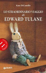Foto Cover di Lo straordinario viaggio di Edward Tulane, Libro di Kate DiCamillo, edito da Giunti Editore