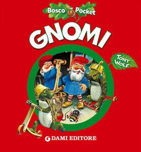 Libro Gnomi Tony Wolf , Silvia D'Achille