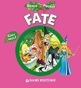 Foto Cover di Fate, Libro di Tony Wolf,Silvia D'Achille, edito da Dami Editore