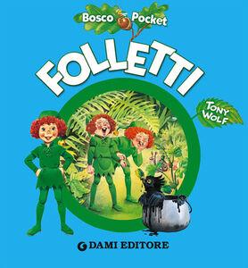 Foto Cover di Folletti, Libro di Tony Wolf,Silvia D'Achille, edito da Dami Editore