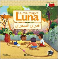 La mia magica luna. I terrestri. Ediz. italiana e araba
