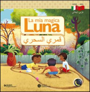 Libro La mia magica luna. I terrestri. Ediz. italiana e araba Marco Testa