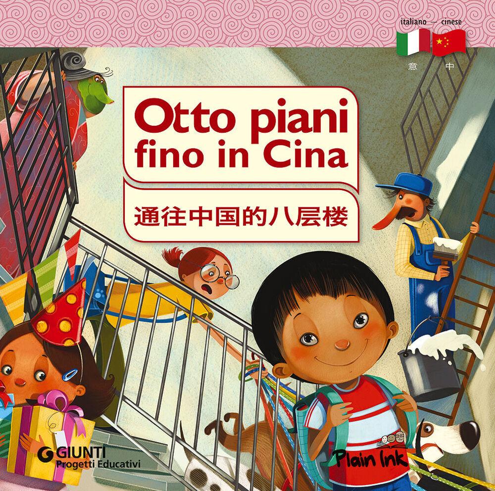 Otto piani fino in Cina. Ediz. italiana e cinese