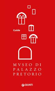 Libro Museo di Palazzo Pretorio. Ediz. inglese