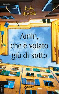 Foto Cover di Amin, che è volato giù di sotto, Libro di Nadia Morbelli, edito da Giunti Editore