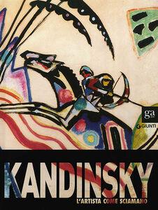 Libro Kandinsky. L'artista come sciamano. Catalogo della mostra (Vercelli, 29 marzo-6 luglio 2014)  0