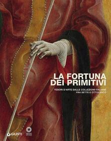 Ipabsantonioabatetrino.it La fortuna dei primitivi. Tesori d'arte dalle collezioni italiane fra Sette e Ottocento Image
