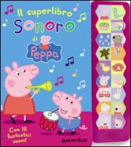 Foto Cover di Il superlibro sonoro di Peppa, Libro di Silvia D'Achille, edito da Giunti Kids