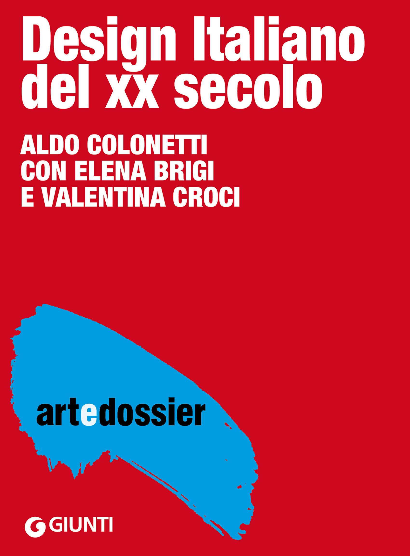 Design italiano del xx secolo ediz illustrata brigi for Design italiano