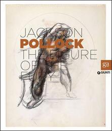 Jackson Pollock. La figura della furia. Catalogo della mostra (Firenze, 16 aprile-27 luglio 2014). Ediz. inglese - copertina