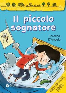 Libro Il piccolo sognatore Carolina D'Angelo