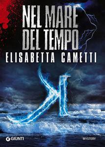 Libro K. Nel mare del tempo Elisabetta Cametti