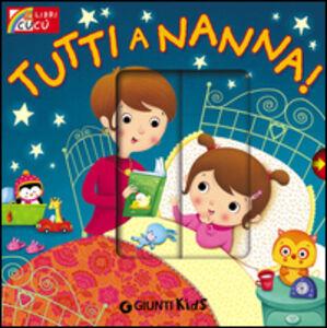 Foto Cover di Tutti a nanna!, Libro di Silvia D'Achille, edito da Giunti Kids
