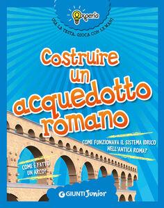 Libro Costruire un acquedotto romano Beniamino Sidoti
