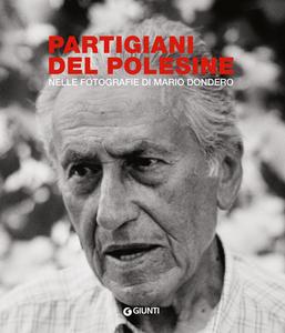Libro Partigiani del Polesine. Nelle fotografie di Mario Dondero