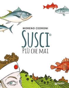 Foto Cover di Susci più che mai, Libro di Moreno Cedroni,Cinzia Benzi, edito da Giunti Editore 0