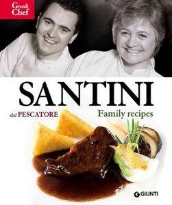 Libro Santini. Dal Pescatore. Family Recipes Aldo Santini 0