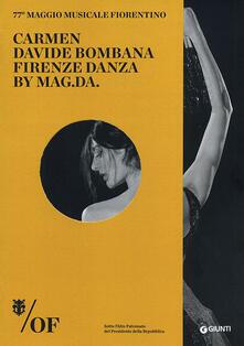 Winniearcher.com Carmen. Davide Bombana, Firenze Danza by MAG.DA. 77° Maggio Musicale Fiorentino. Ediz. italiana, inglese, francese, tedesca Image