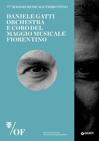 Daniele Gatti. Orchestra e Coro del Maggio Musicale Fiorentino. 77° Maggio Musicale Fiorentino - - wuz.it