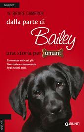 Dalla parte di Bailey. Una storia per umani