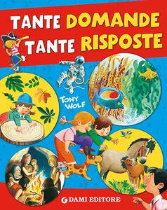 Foto Cover di Tante domande tante risposte, Libro di Giuseppe Zanini,Anna Casalis, edito da Dami Editore