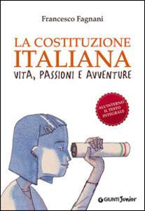 Libro La Costituzione italiana. Vita, passioni e avventure Francesco Fagnani