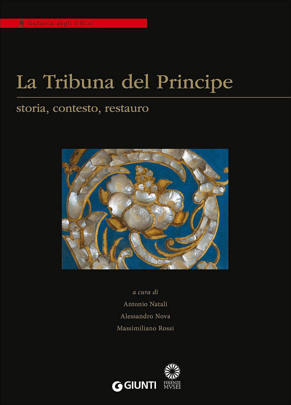 Image of La Tribuna del Principe: storia, contesto, restauro. Colloquio internazionale (Firenze, Palazzo Grifoni 29 novembre-1 dicembre 2012)