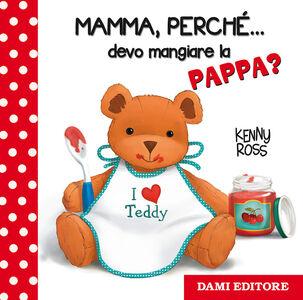 Libro Mamma, perché... devo mangiare la pappa? Anna Casalis