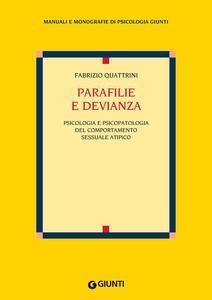 Libro Parafilie e devianza. Psicologia e psicopatologia del comportamento sessuale atipico Fabrizio Quattrini