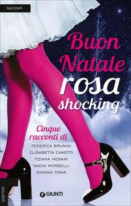 Libro Buon Natale rosa shocking Federica Brunini , Elisabetta Cametti , Tiziana Merani