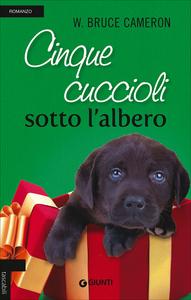 Libro Cinque cuccioli sotto l'albero W. Bruce Cameron