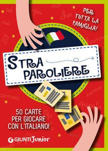 Libro Straparoliere. 50 carte per giocare con l'italiano Beniamino Sidoti