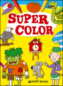 Foto Cover di Supercolor, Libro di  edito da Giunti Junior