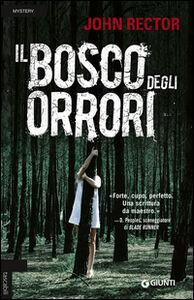 Foto Cover di Il bosco degli orrori, Libro di John Rector, edito da Giunti Editore