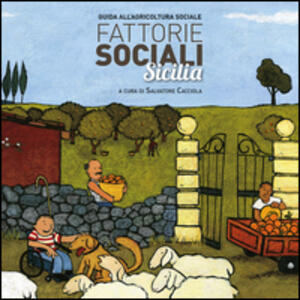 Fattorie sociali Sicilia. Guida all'agricoltura sociale