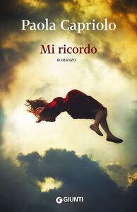 Foto Cover di Mi ricordo, Libro di Paola Capriolo, edito da Giunti Editore