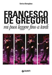 Francesco De Gregori. Mi puoi leggere fino a tardi