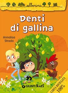 Foto Cover di Denti di gallina, Libro di Annalisa Strada, edito da Giunti Kids