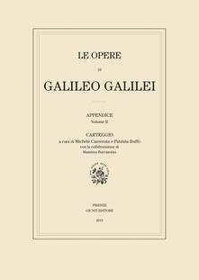 Le opere di Galileo Galilei. Appendice. Vol. 2: Carteggio. - Galileo Galilei - copertina