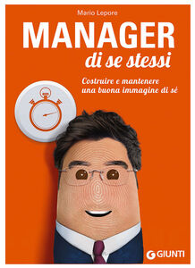 Foto Cover di Manager di se stessi. Costruire e mantenere una buona immagine di sé, Libro di Mario Lepore, edito da Giunti Editore