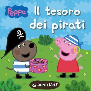 Foto Cover di Il tesoro dei pirati. Peppa Pig, Libro di Silvia D'Achille, edito da Giunti Kids