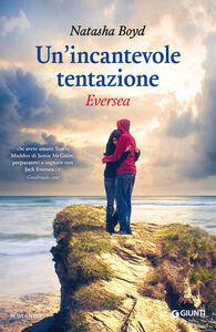 Foto Cover di Un' incantevole tentazione. Eversea, Libro di Natasha Boyd, edito da Giunti Editore