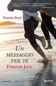 Libro Un messaggio per te. Forever Jack Natasha Boyd