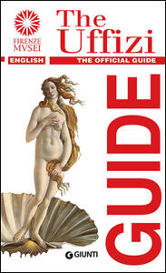 The Uffizi. The official guide