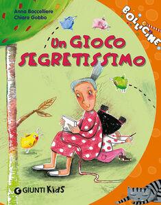 Libro Un gioco segretissimo Anna Baccelliere