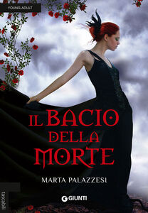 Libro Il bacio della morte Marta Palazzesi