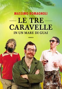 Libro Le tre caravelle in un mare di guai Massimo Romagnoli