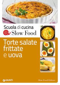 Foto Cover di Torte salate, frittate e uova, Libro di  edito da Slow Food
