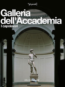 Criticalwinenotav.it Galleria dell'Accademia. I capolavori. Ediz. illustrata Image
