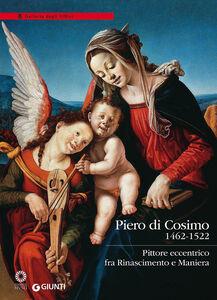 Libro Piero di Cosimo (1462-1522). Pittore eccentrico fra Rinascimento e Maniera